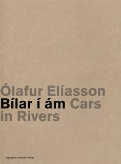 Cars in Rivers by Olafur Eliasson
